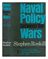 Naval Policy Between the Wars: Period of Anglo-American Antagonism v. 1