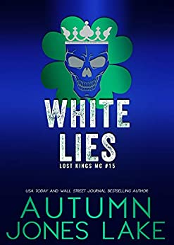 White Lies (Lost Kings MC Book 15) by [Lake, Autumn Jones]