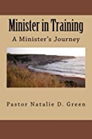 Minister in Training: A Minister's Journey