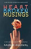 Heart Broken Musings: Rants | Poems | Quotes