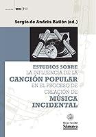Estudios sobre la influencia de la canción popular en el proceso de creación de música indidental