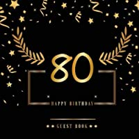 80th Birthday Guest Book: 80th Anniversary Happy Birthday Celebrating 80 Years Keepsake Memory Book Family Friend To Write In and Sign In [並行輸入品]
