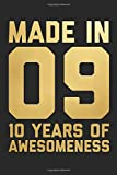 Made In 09 10 Years Of Awesomeness: Blank Lined Journal, Notebook, Diary, Planner Happy Birthday 10 Years Old Gift For Boys And Girls