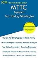 MTTC Speech - Test Taking Strategies: MTTC 004 Exam - Free Online Tutoring - New 2020 Edition - The latest strategies to pass your exam.