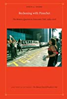 Reckoning With Pinochet: The Memory Question in Democratic Chile, 1989–2006 (Latin America Otherwise)