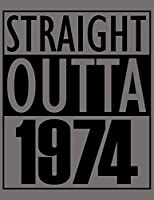 """Straight Outta 1974: Dotted Notebook - Large 8,5 x 11"""" - 100 Pages - Funny Birthday Card Alternative - Gray Cover"""