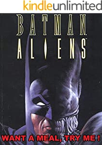 Batman Aliens: Want a meal, try me ! Comic (English Edition)