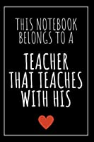 Note For Teacher - For Him: Best Gift For Teacher, Positive Words - Notebook With Blank Lined Pages - To Show Your Appreciation, To Give thanks To Your Favorite Teacher