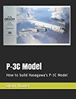 P-3C Model: How to build Hasegawa's P-3C Model (A Glenn Hoover Model Build Series)