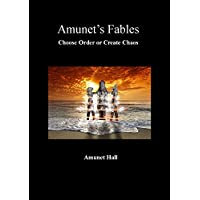 Amunet's Fables: Choose Order or Create Chaos (Volume Book 2) (English Edition)