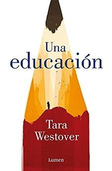 Una educación (Spanish Edition) by [Westover, Tara]