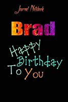 Brad: Happy Birthday To you Sheet 9x6 Inches 120 Pages with bleed - A Great Happybirthday Gift