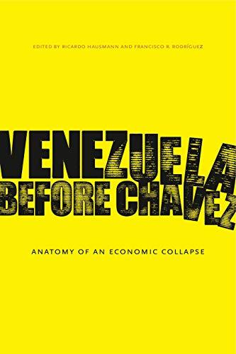 Download Venezuela Before Chavez: Anatomy of an Economic Collapse 0271056320