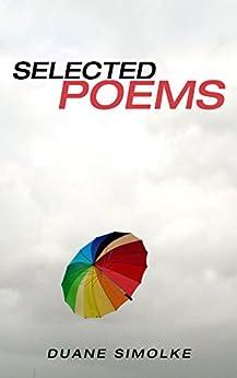 [Simolke, Duane]のSelected Poems (English Edition)