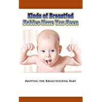 Kinds of Breastfed Babies Have You Seen: Mapping the Breastfeeding Baby (English Edition)