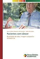 Pacientes com câncer: Qualidade de vida, imagem corporal e autoestima