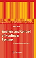 Analysis and Control of Nonlinear Systems: A Flatness-based Approach (Mathematical Engineering)