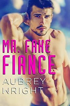 Mr. Fake Fiance by [Wright, Aubrey]