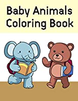 Baby Animals Coloring Book: Funny Image age 2-5, special Christmas design (Art Animal)