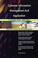 Customer Information Management And Application A Complete Guide - 2020 Edition
