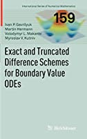Exact and Truncated Difference Schemes for Boundary Value ODEs (International Series of Numerical Mathematics)