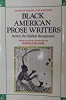Black American Prose Writers Before the Harlem Renaissance (Writers of English)