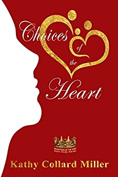 Choices Of The Heart by [Miller, Kathy Collard]