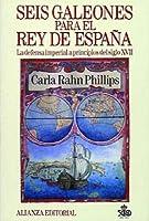 Seis galeones para el rey de espana/ Six Galleons of the King of Spain