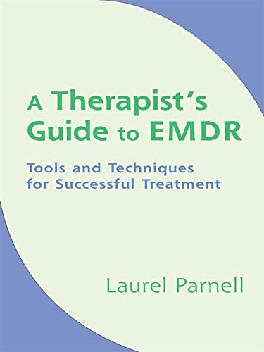 Download A Therapist's Guide to EMDR: Tools And Techniques for Successful Treatment 0393704815