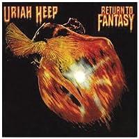 Return To Fantasy - Uriah Heep by Uriah Heep (2004-07-06)
