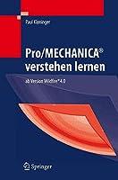 Pro/Mechanica Verstehen Lernen: Ab Version Wildfire 4.0
