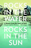Rocks in the Water, Rocks in the Sun: A Memoir from the Heart of Haiti (Athabasca University Press)