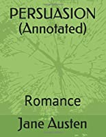 PERSUASION (Annotated): Romance