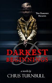 D: Darkest Beginnings: Prequel to Whitby's Darkest Secret by [Turnbull, Chris]
