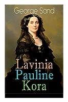Lavinia - Pauline - Kora: Die Geschichten dreier aussergewoehnlicher Frauen