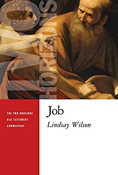 Job (The Two Horizons Old Testament Commentary) by [Wilson, Lindsay]