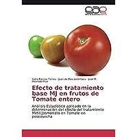 Efecto de tratamiento base MJ en frutos de Tomate entero: An?lisis Estad?stico aplicado en la determinaci?n del efecto del tratamiento Metil-Jasmonato en Tomate en poscosecha (Spanish Edition)【洋書】 [並行輸入品]