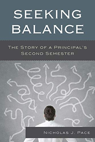 Download Seeking Balance: The Story of a Principal's Second Semester 147580671X