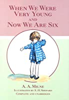 When We Were Very Young: AND Now We are Six (Winnie the Pooh)
