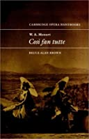 Mozart: Cosi Fan Tutte (Cambridge Opera Handbooks)