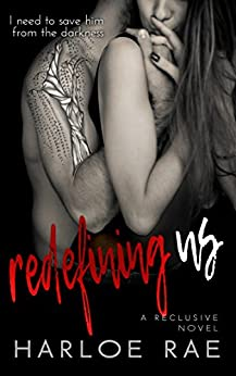 Redefining Us: A Friends to Lovers Standalone (A Reclusive Novel Book 1) by [Rae, Harloe]