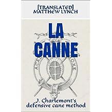 LA CANNE: J. Charlemont's defensive cane method