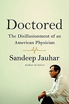 [Jauhar, Sandeep]のDoctored: The Disillusionment of an American Physician