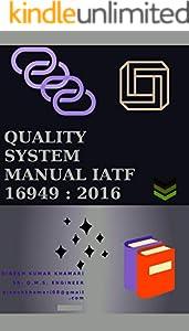 QUALITY  MANAGEMENT SYSTEM MANUAL IATF16949 : 2016: IATF SYSTEM MANUAL 16949 : 2016 (English Edition)