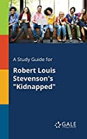 A Study Guide for Robert Louis Stevenson's Kidnapped
