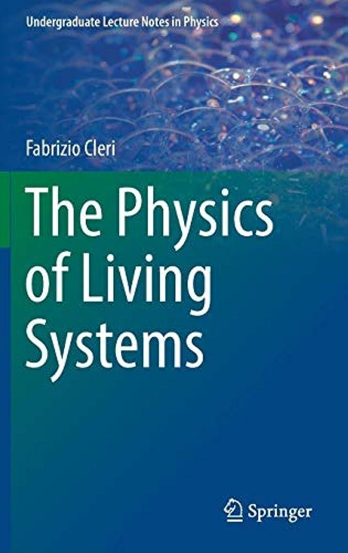 静める告白する傷つきやすいThe Physics of Living Systems (Undergraduate Lecture Notes in Physics)