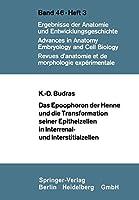 Das Epoophoron der Henne und die Transformation seiner Epithelzellen in Interrenal- und Interstitialzellen (Advances in Anatomy, Embryology and Cell Biology) (German Edition)