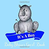 Baby Shower Guest Book: It's A Boy Perfect Keepsake With Baby Rhino Cover