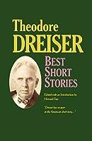 The Best Short Stories of Theodore Dreiser