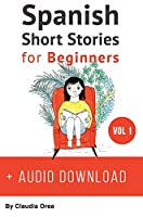 Spanish: Short Stories for Beginners + Audio Download: Improve Your Reading and Listening Skills in Spanish (Spanish Short Stories)